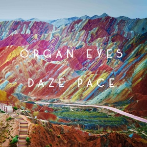Organ Eyes, Ottawa, Daze Pace